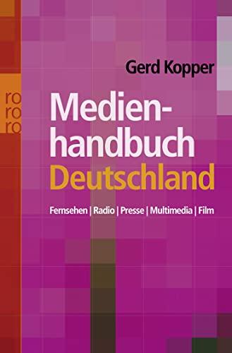 Medienhandbuch Deutschland. Fernsehen. Radio. Presse. Multimedia. Film.: Kopper, Gerd G.