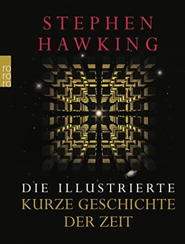 Die illustrierte Kurze Geschichte der Zeit: Stephen W. Hawking