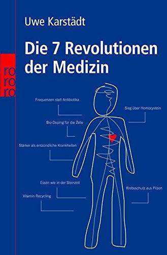 Die 7 Revolutionen der Medizin: Uwe Karstädt