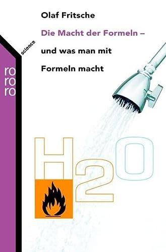 9783499621291: Die Macht der Formeln - und was man mit Formeln macht