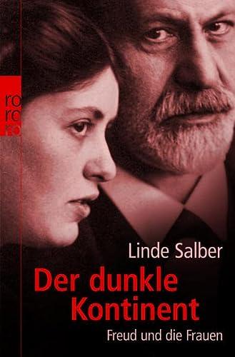 Der dunkle Kontinent: Freud und die Frauen - Salber, Linde