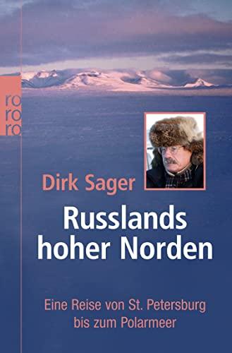9783499621529: Russlands hoher Norden: Eine Reise von St. Petersburg bis zum Polarmeer