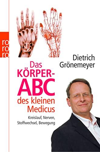 9783499622915: Das Körper-ABC des kleinen Medicus: Kreislauf, Stoffwechsel, Bewegung, Nerven