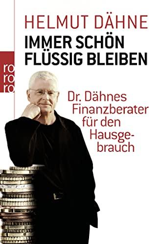 9783499623424: Immer schön flüssig bleiben: Dr. Dähnes Finanzberater für den Hausgebrauch