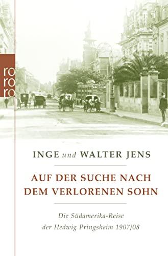 9783499623455: Auf der Suche nach dem verlorenen Sohn: Die Südamerika-Reise der Hedwig Pringsheim 1907/08. Erweiterte Ausgabe mit neuen Dokumenten