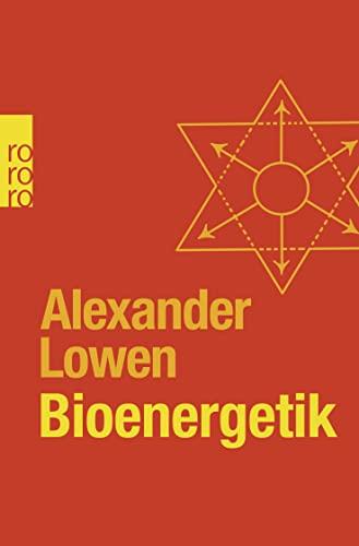 9783499624018: Bioenergetik: Therapie der Seele durch Arbeit mit dem Körper