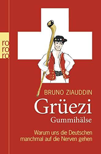 9783499624032: Grüezi Gummihälse: Warum uns die Deutschen manchmal auf die Nerven gehen (rororo Taschenbücher)
