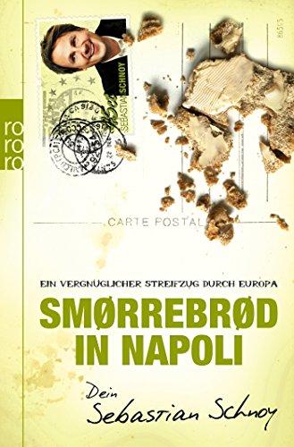 Smørrebrød in Napoli : ein vergnüglicher Streifzug durch Europa. Rororo: Schnoy, Sebastian: