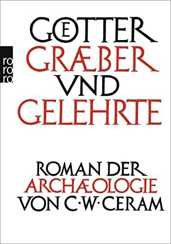 9783499624537: Götter, Gräber und Gelehrte: Roman der Archäologie