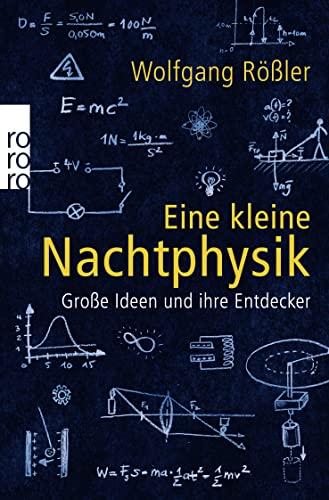 9783499624872: Eine kleine Nachtphysik: Große Ideen und ihre Entdecker