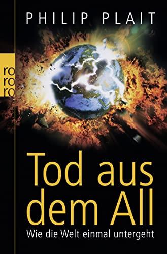 9783499625886: Tod aus dem All: Wie die Welt einmal untergeht