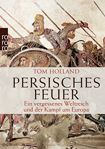 9783499626661: Persisches Feuer: Ein vergessenes Weltreich und der Kampf um Europa