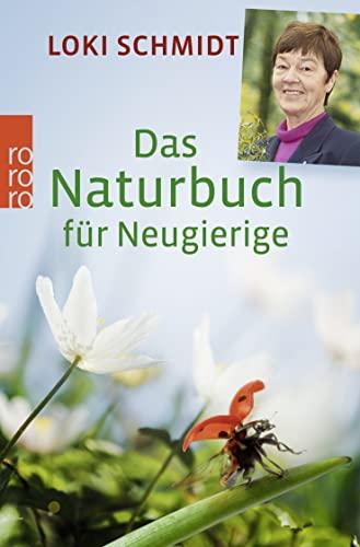 9783499626715: Das Naturbuch für Neugierige