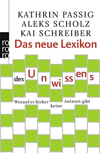 9783499627316: Das neue Lexikon des Unwissens: Worauf es bisher keine Antwort gibt