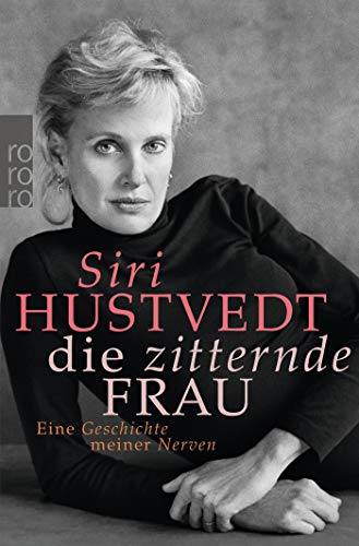Die zitternde Frau: Eine Geschichte meiner Nerven Eine Geschichte meiner Nerven - Hustvedt, Siri, Uli Aumüller und Grete Osterwald