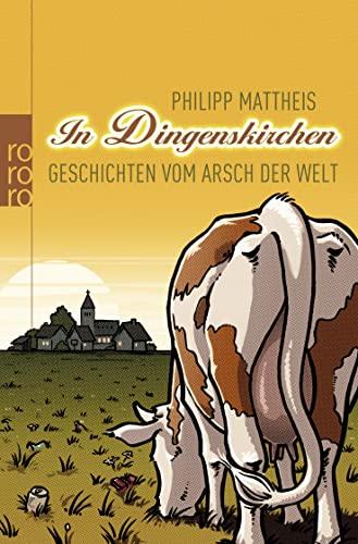 9783499627644: In Dingenskirchen: Geschichten vom Arsch der Welt