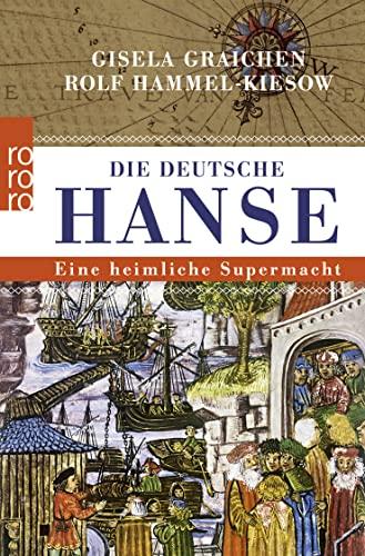 9783499627866: Die Deutsche Hanse: Eine heimliche Supermacht