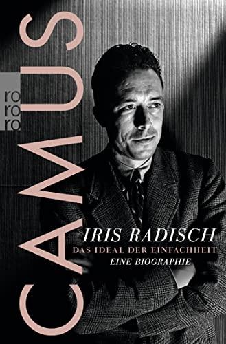 9783499628016: Camus: Das Ideal der Einfachheit. Eine Biographie