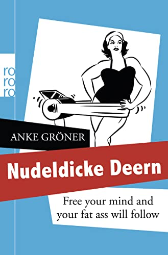 9783499628047: Nudeldicke Deern: Free your mind and your fat ass will follow