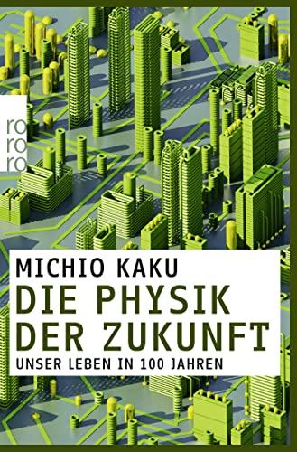 9783499628153: Die Physik der Zukunft: Unser Leben in 100 Jahren