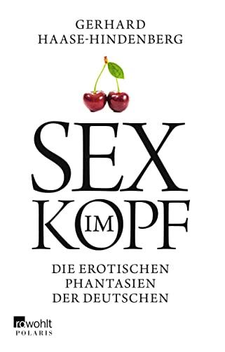 9783499629037: Sex im Kopf: Die erotischen Phantasien der Deutschen