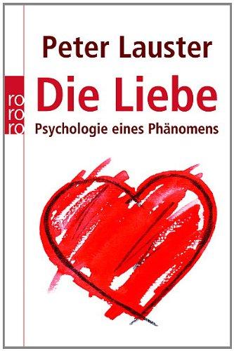 9783499629822: Die Liebe: Psychologie eines Phänomens