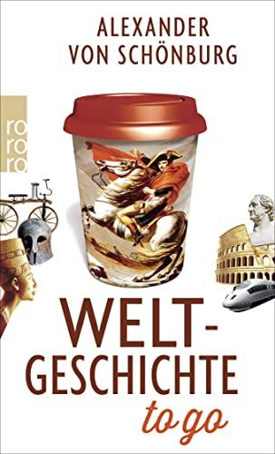 9783499631528: Weltgeschichte to go