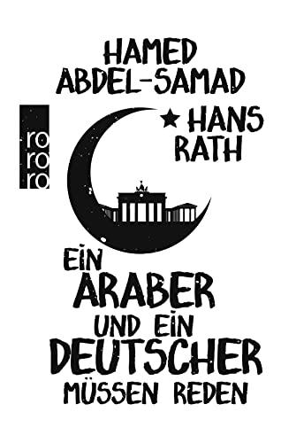 9783499631986: Ein Araber und ein Deutscher müssen reden