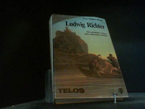 9783501001257: Ludwig Richter: Das geistliche Leben eines deutschen Malers (Telos-Präsente) (German Edition)