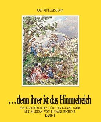 denn ihrer ist das Himmelreich. Teil: Bd. 4.