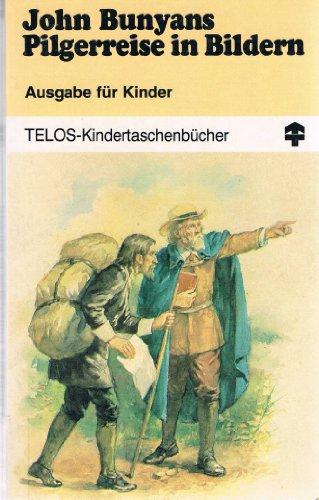 John Bunyans Pilgerreise in Bildern: Ausgabe für Kinder (3501002505) by John Bunyan