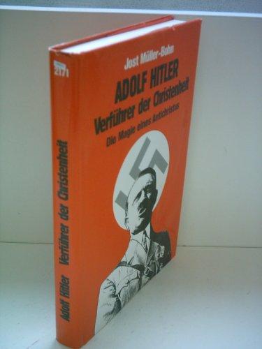 9783501003985: Adolf Hitler, Verführer der Christenheit: Die Magie eines Antichristus (TELOS-Präsente)