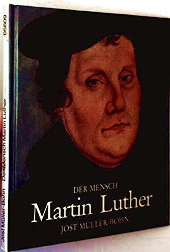 Der Mensch Martin Luther. Ein Freund der Kunst und der Natur