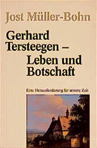 Gerhard Tersteegen - Leben und Botschaft: Eine Herausforderung für unsere Zeit (Livre en allemand)
