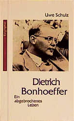 9783501012697: Dietrich Bonhoeffer: Ein abgebrochenes Leben (Telos-Bücher)