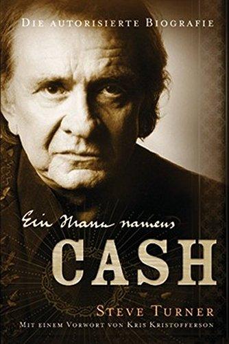 Ein Mann namens Cash : Die autorisierte: Turner, Steve, Kris