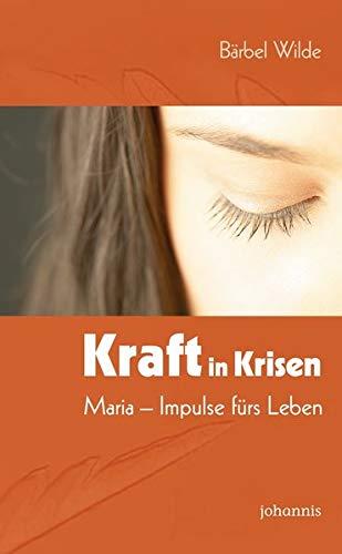 9783501051344: Kraft in Krisen: Maria - Impulse fürs Leben
