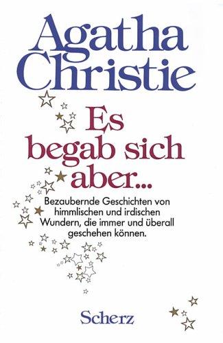 Es begab sich aber . : bezaubernde: Christie, Agatha (Verfasser):