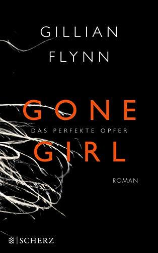 Gone girl- Das perfekte Opfer . Roman: Flynn, Gillian