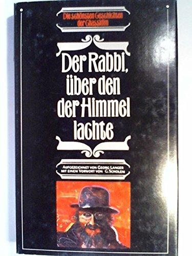 9783502104070: Der Rabbi, über den der Himmel lachte. Die schönsten Geschichten der Chassidim