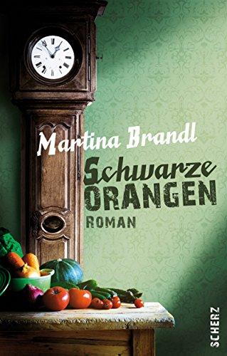 Schwarze Orangen - Brandl, Martina