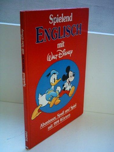 9783502121558: Spielend Englisch mit Walt Disney : Abenteuer, Spass und Spiel mit 999 Wörtern