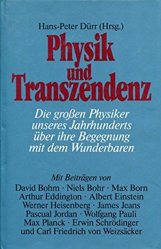 9783502131694: Physik und Transzendenz: Die grossen Physiker unseres Jahrhunderts über ihre Begegnung mit dem Wunderbaren