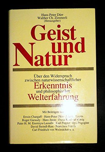 Geist und Natur. Über den Widerspruch zwischen naturwissenschaftlicher Erkenntnis und ...