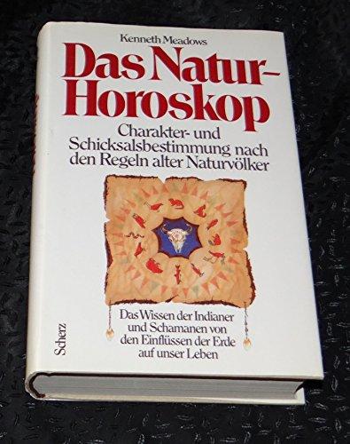 Das Natur- Horoskop. Charakter - und Schicksalsbestimmung: Meadows, Kenneth: