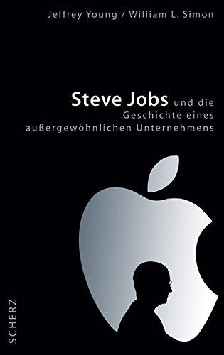Steve Jobs und die Geschichte eines außergewöhnlichen: Young, Jeffrey; Simon,