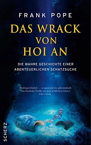 9783502151234: Das Wrack von Hoi An: Die wahre Geschichte einer abenteuerlichen Schatzsuche