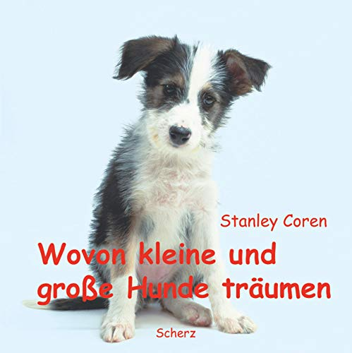 Wovon kleine und große Hunde träumen. (9783502151357) by Stanley Coren
