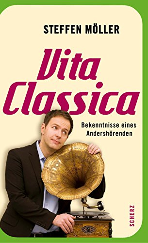 9783502151685: Vita Classica: Bekenntnisse eines Andershörenden