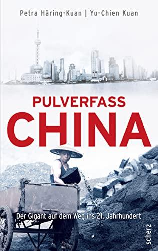 Pulverfass China: Der Gigant auf dem Weg: Petra Häring-Kuan, Yu